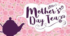 Mother's Day Tea @ Byron Health Center Eakin Family Room